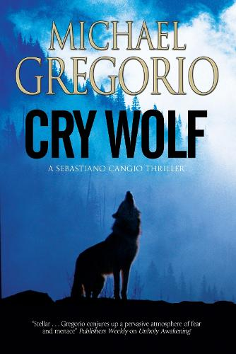 Cry Wolf: A Mafia Thriller Set in Rural Italy - A Sebastiano Cangio Thriller 1 (Paperback)