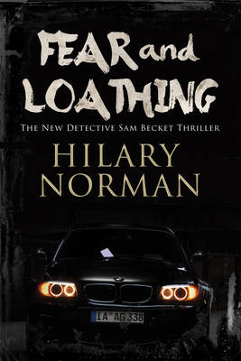 Fear and Loathing: A Detective Sam Becket Mystery Set in Miami: A Detective Mystery Set in Miami - A Sam Becket Mystery 7 (Paperback)