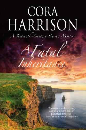 A Fatal Inheritance: A Celtic Historical Mystery Set in 16th Century Ireland - A Burren Mystery 13 (Paperback)