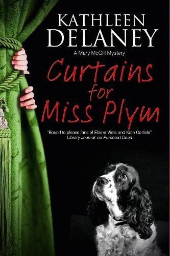 Curtains for Miss Plym: A canine mystery - A Mary McGill Canine Mystery 2 (Paperback)