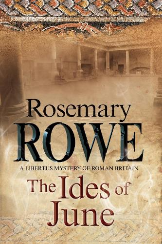 The Ides of June: A mystery set in Roman Britain - A Libertus Mystery of Roman Britain 16 (Paperback)