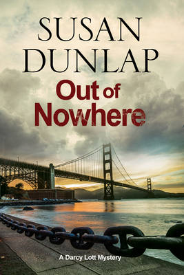 Out of Nowhere: A Zen Mystery set in San Francisco - A Darcy Lott Mystery 7 (Paperback)