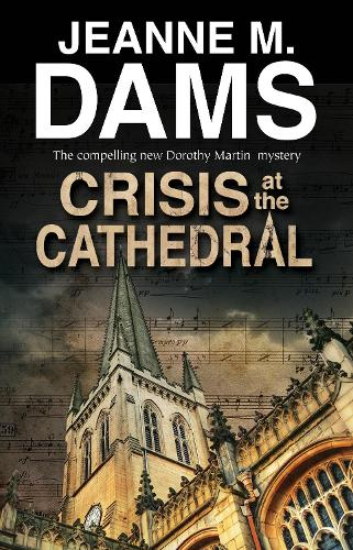Crisis at the Cathedral - A Dorothy Martin Mystery (Paperback)