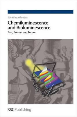 Chemiluminescence and Bioluminescence: Past, Present and Future (Hardback)