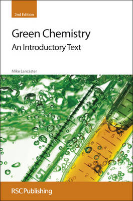 Green Chemistry: An Introductory Text (Hardback)