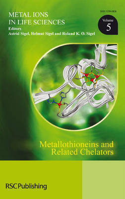 Metallothioneins and Related Chelators - Metal Ions in Life Sciences v. 5 (Hardback)