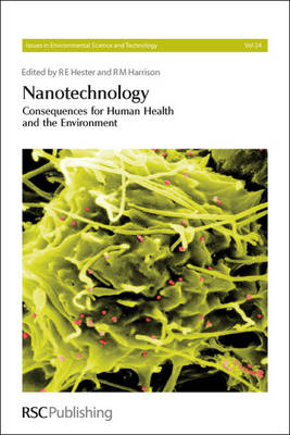 Nanotechnology: Consequences for Human Health and the Environment - Issues in Environmental Science and Technology (Paperback)