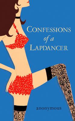 Confessions Of A Lapdancer (Paperback)