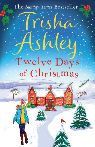 Twelve Days of Christmas by Trisha Ashley | Waterstones