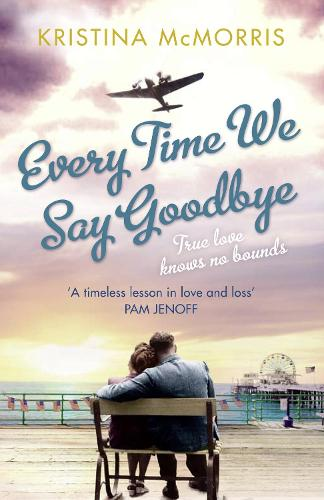 Every Time We Say Goodbye (Paperback)