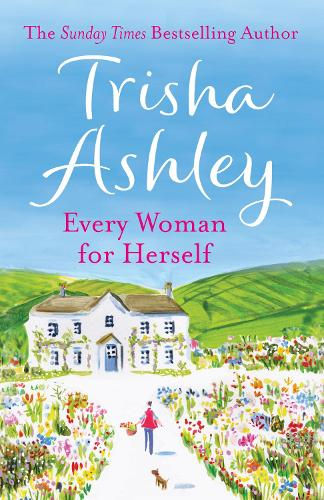 Every Woman For Herself: This Hilarious Romantic Comedy from the Sunday Times Bestseller is the Perfect Spring Read (Paperback)