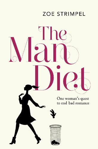 The Man Diet: One Woman's Quest to End Bad Romance (Paperback)