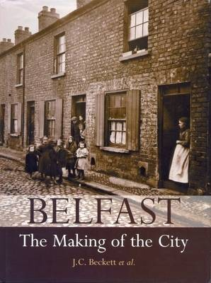 Belfast: The Making of the City (Paperback)