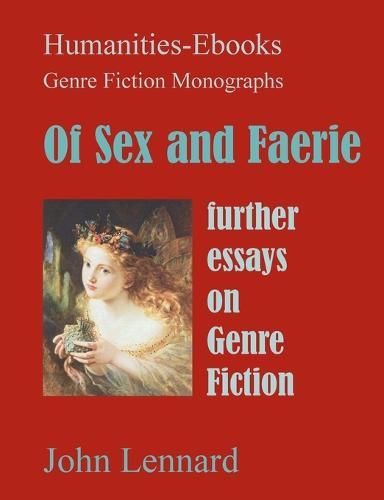 Of Sex and Faerie: Further Essays on Genre Fiction - Genre Fiction Monographs (Paperback)