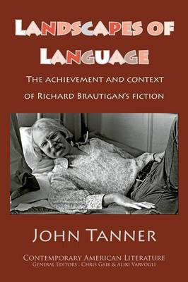 Landscapes of Language: the Achievement and Context of Richard Brautigan's Fiction (Paperback)