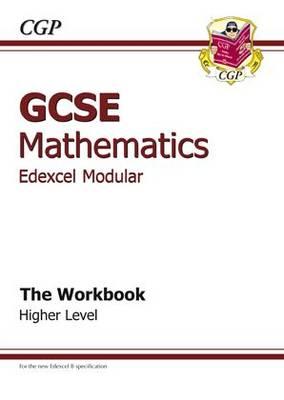 GCSE Maths Edexcel B (Modular) Workbook - Higher (Paperback)
