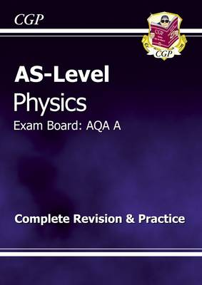 AS-Level Physics AQA A Complete Revision & Practice (Paperback)