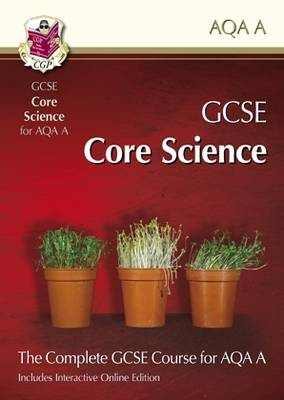 GCSE Core Science for AQA: Student Book with Interactive Online Edition (A*-G Course) (Paperback)