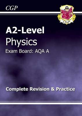A2-Level Physics AQA A Complete Revision & Practice (Paperback)
