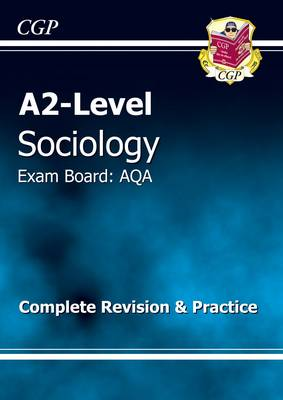 A2-level Sociology AQA Complete Revision & Practice (Paperback)