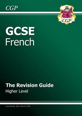 GCSE French Revision Guide - Higher (A*-G Course) (Paperback)