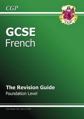 GCSE French Revision Guide - Foundation (A*-G Course) (Paperback)