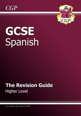 GCSE Spanish Revision Guide - Higher (A*-G Course) (Paperback)