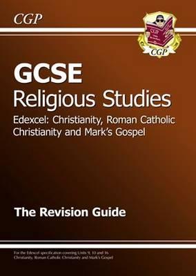 GCSE Religious Studies Edexcel Christianity, RC & Mark's Gospel Revision Guide (A*-G Course) (Paperback)