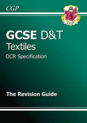 GCSE Design & Techology Textiles OCR Revision Guide (A*-G Course) (Paperback)