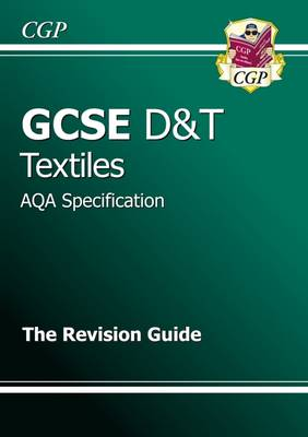 GCSE Design & Technology Textiles AQA Revision Guide (A*-G Course) (Paperback)