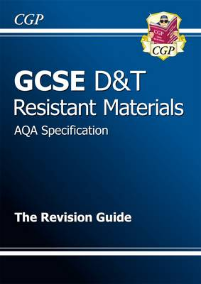GCSE Design & Technology Resistant Materials AQA Revision Guide (A*-G Course) (Paperback)