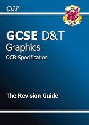 GCSE Design & Technology Graphics OCR Revision Guide (A*-G Course) (Paperback)