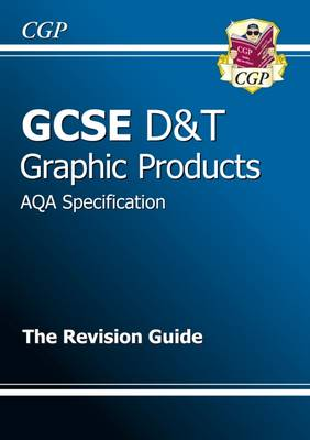 GCSE Design & Technology Graphic Products AQA Revision Guide (A*-G Course) (Paperback)