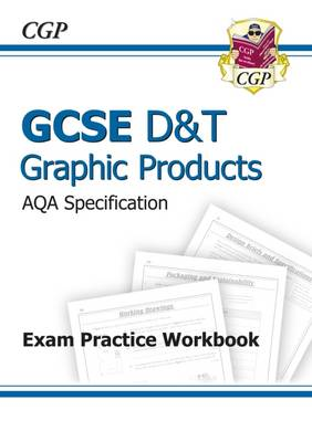 GCSE D&T Graphic Products AQA Exam Practice Workbook (A*-G Course) (Paperback)
