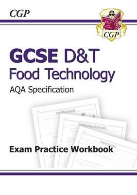 GCSE D&T Food Technology AQA Exam Practice Workbook (A*-G Course) (Paperback)