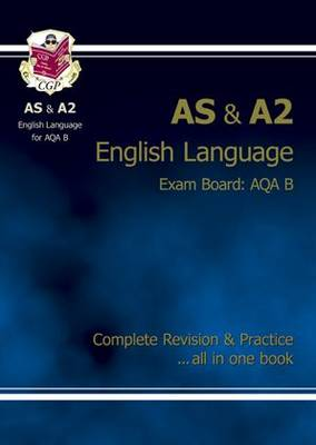 AS/A2 Level English AQA B Complete Revision & Practice (Paperback)