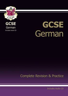 GCSE German Complete Revision & Practice with Audio CD (A*-G Course)