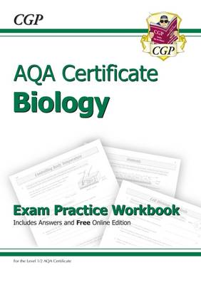 AQA Certificate Biology Exam Practice Workbook (with Answers & Online Edition) (A*-G Course) (Paperback)
