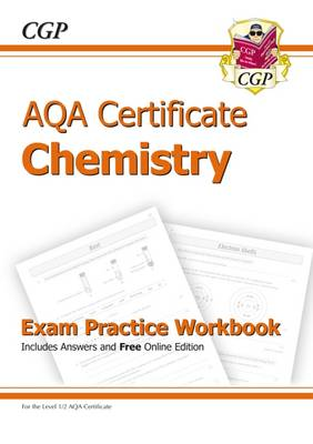 AQA Certificate Chemistry Exam Practice Workbook (with Answers & Online Edition) (A*-G Course) (Paperback)