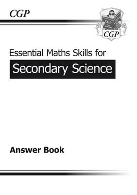 Essential Maths Skills for Secondary Science Answer Book (KS3 and A*-G GCSE) (Paperback)