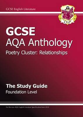 GCSE AQA Anthology Poetry Study Guide (Relationships) Foundation (A*-G Course) (Paperback)