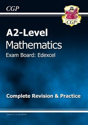 A2 Level Edexcel Maths - Complete Revision & Practice (Paperback)