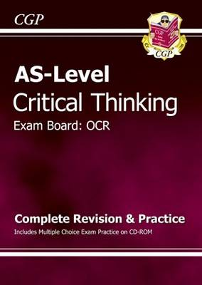 AS-Level Critical Thinking OCR: Complete Revision & Practice Includes  Multiple Choice Exam Practice CD-ROM (Paperback)