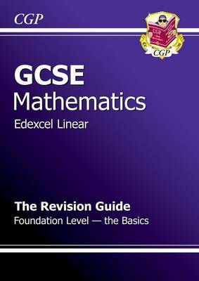 GCSE Maths Edexcel a Revision Guide - Foundation the Basics (A*-G Resits) (Paperback)