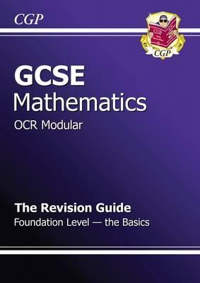 GCSE Maths OCR Modular Revision Guide - Foundation the Basics (Paperback)