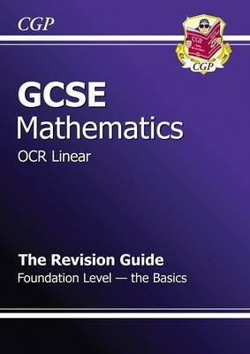 GCSE Maths OCR B Revision Guide - Foundation the Basics (A*-G Resits) (Paperback)