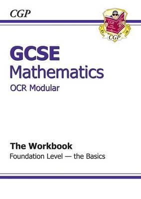 GCSE Maths OCR Modular Workbook - Foundation the Basics (Paperback)