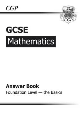 GCSE Maths Foundation Answers for Workbook - the Basics (A*-G Resits) (Paperback)