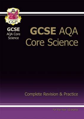 GCSE Core Science AQA A Complete Revision & Practice Higher (A*-G Course) (Paperback)