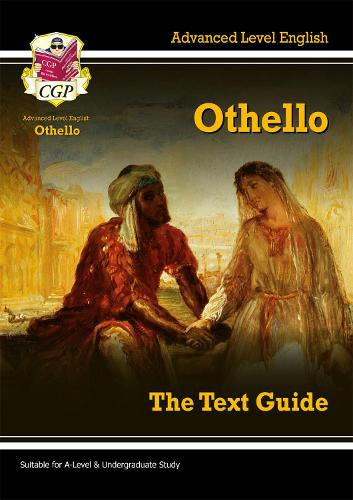 A Level English Text Guide - Othello: The Text Guide (Paperback)